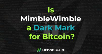 Is MimbleWimble a Dark Mark for Bitcoin? - HedgeTrade