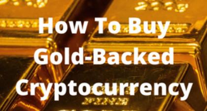 How to buy gold-backed cryptocurrency
