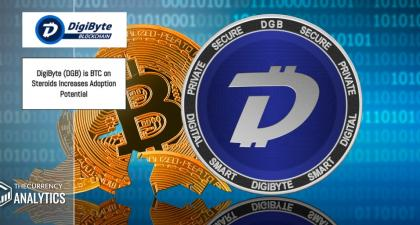 DigiByte (DGB) is BTC on Steroids Increases Adoption Potential