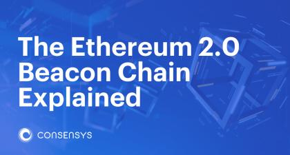 The Ethereum 2.0 Beacon Chain Explained