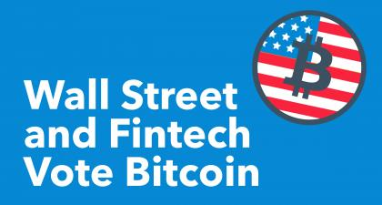 Wall Street and Fintech Vote Bitcoin