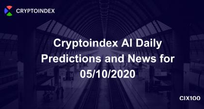 Cryptoindex AI Daily Predictions and News for 05/10/2020