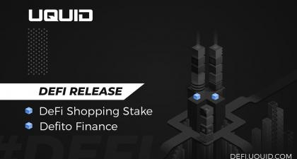 Uquid Launch the Defi Shopping Stake (DSS) and Defito Finance (DTO)
