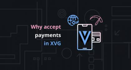 Why Start Accepting Verge (XVG) Payments?