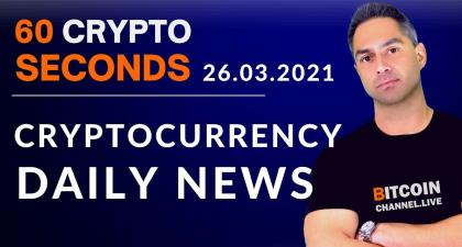 CRYPTOCURRENCY NEWS TODAY in 60 seconds | Bitcoin BTC news | Ethereum ETH news | 26.03.2021 – Coin4World