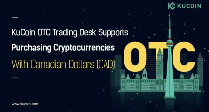 KuCoin OTC Trading Desk Supports Purchasing Cryptocurrencies With Canadian Dollars (CAD)