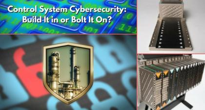 Industrial Control System Cybersecurity: Build It in or Bolt It On?