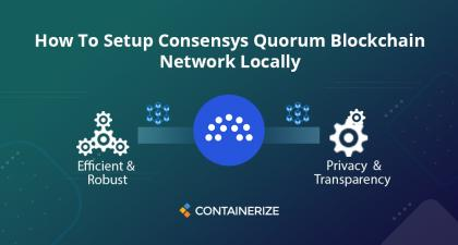 How To Setup ConsenSys Quorum Blockchain Network Locally