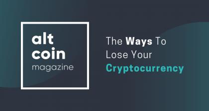 The Ways to Lose your Cryptocurrency — My Experience with Cryptocurrency Trading and Holding, and…
