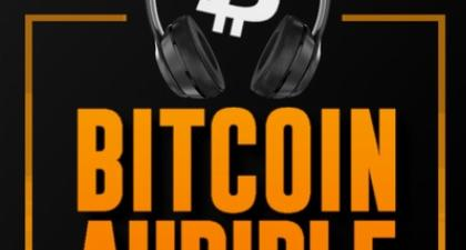 Bitcoin Audible -Winning Hearts & Minds for Bitcoin [Andy Edstrom & Peter McCormack]