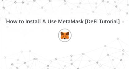 How to Install & Use MetaMask [DeFi Tutorial]