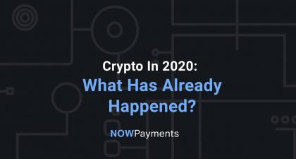 Crypto In 2020: What Has Already Happened?