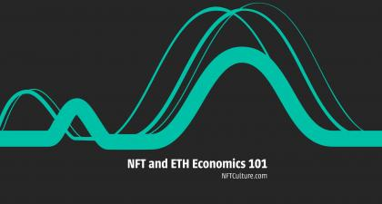 NFT and Ethereum Economics 101 | NFT Culture | NFT & Crypto Artists Curating Ideas