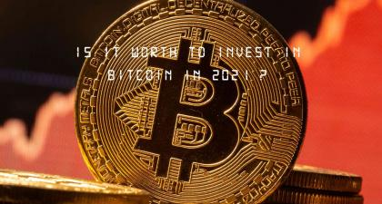 Is It An Worth Investment In BitCoin In 2021? –