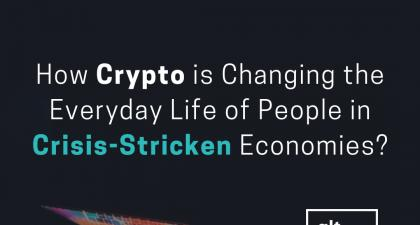 How Crypto is Changing the Everyday Life of People in Crisis-Stricken Economies?