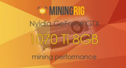 Nvidia GeForce <bold>GTX</bold> <bold>1070</bold> Ti Mining Performance <bold>Review</bold>