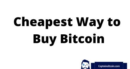Cheapest Way to Buy Bitcoin [2021] - Best Places To Buy Cheap Crypto