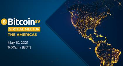 Bitcoin SV Virtual Meetup returns to the Americas on May 10