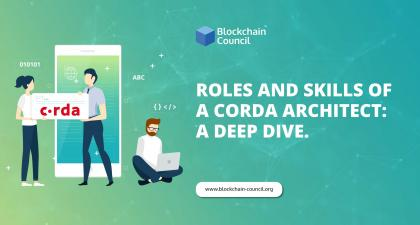Roles And Skills of a Corda Architect: A Deep Dive