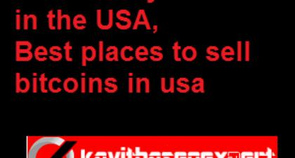How to buy bitcoin in the USA,Best places to sell bitcoins in usa★kavithaseoexpert★