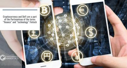 "Cryptocurrency and DeFi are a part of the Portmanteau of the terms ""finance"" and ""technology"" Fintech"