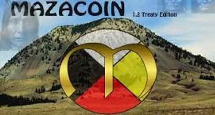 "Lakota Nation Launches ""MazaCoin"" Digital Currency to Decolonize Reservation Economy"