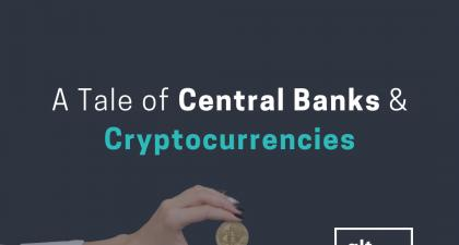 A Tale of Central Banks & Cryptocurrencies