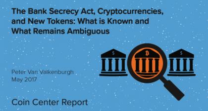 The Bank Secrecy Act, Cryptocurrencies, and New Tokens: What is Known and What Remains Ambiguous