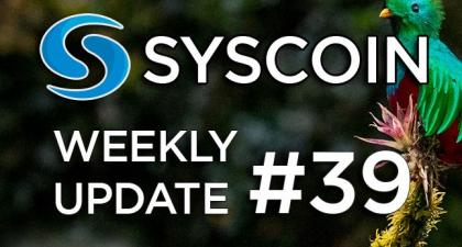 Syscoin Community Weekly Update #39 – Syscoin – Medium
