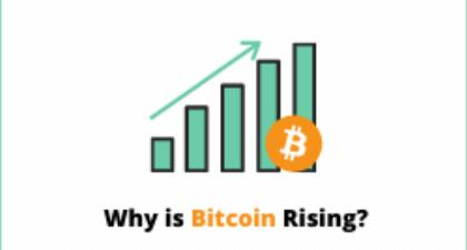 Price of Bitcoin: Why Is It Rising and Factors That Cause The Increase
