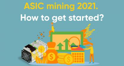 ASIC mining 2021. How to get started?