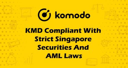 Komodo (KMD) Compliant with Singapore Securities & AML Laws