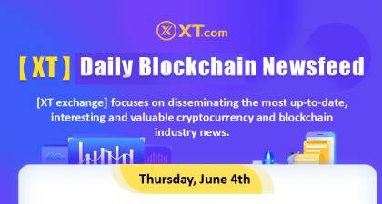 [XT] Daily Blockchain Newsfeed, Thursday, June 4th