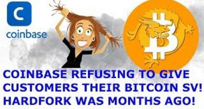 COINBASE REFUSING TO GIVE CUSTOMERS THEIR BITCOIN SV!! BSV