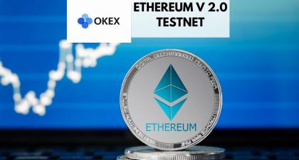 OKEx Pool to Support Ethereum 2.0 Testnet
