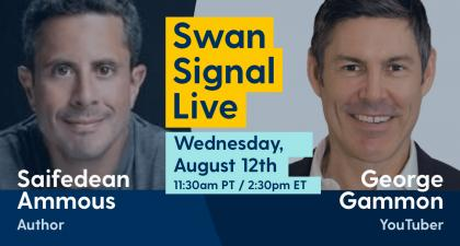Saifedean Ammous and George Gammon: Swan Signal Live E23