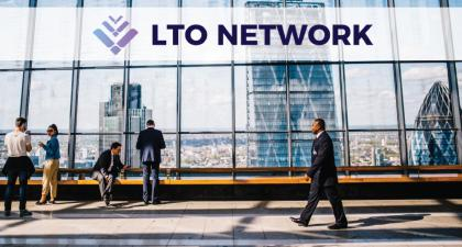 LTO Network Unblocks Pathway To Organizational and Stakeholder Value