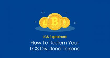 How To Redeem Your LCS Dividend Tokens