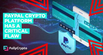 PayPal Crypto Payments Platform Has a Critical Flaw