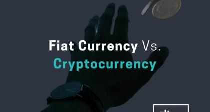 Fiat Currency Vs. Cryptocurrency