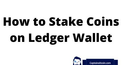How to Stake Coins on Ledger Wallet | What Can I stake on Ledger?
