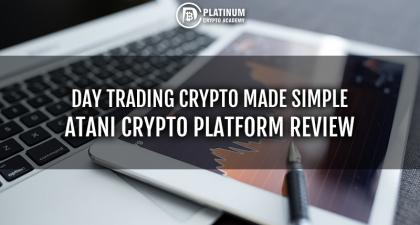 Day Trading Crypto - 6 BENEFITS ATANI HAS FOR CRYPTO TRADERS