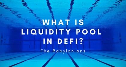 What is Liquidity Pool (LP) in DeFi? | The Babylonians