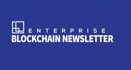 Enterprise Blockchain Newsletter #14